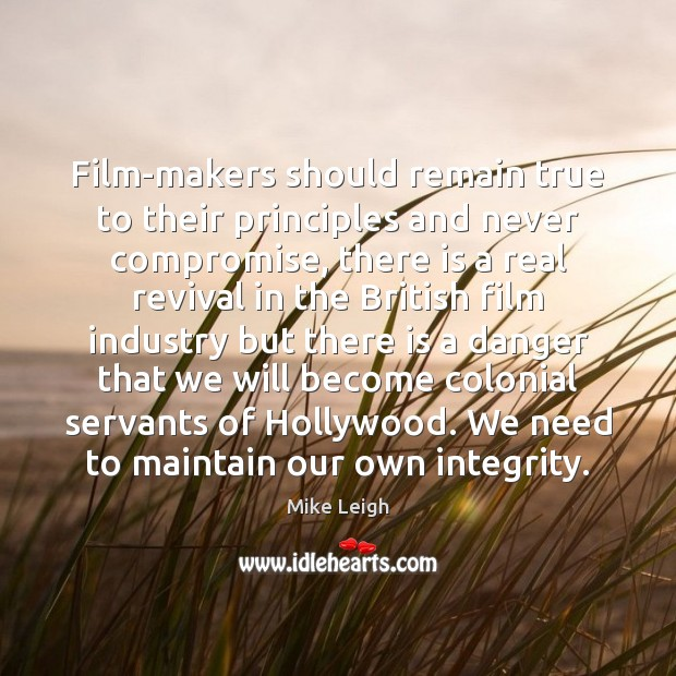 Film-makers should remain true to their principles and never compromise, there is Image