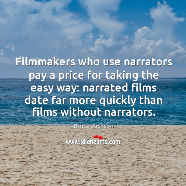 Image, Filmmakers who use narrators pay a price for taking the easy way
