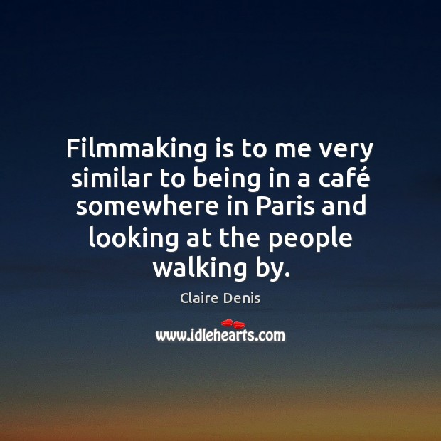 Picture Quote by Claire Denis