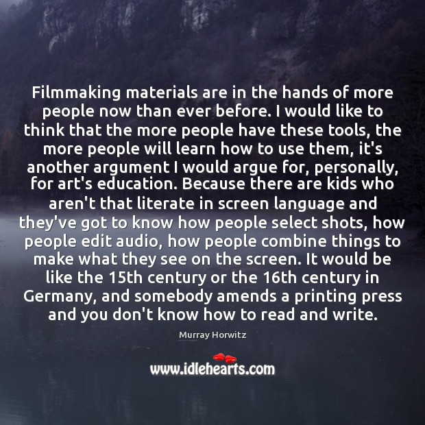Image, Filmmaking materials are in the hands of more people now than ever