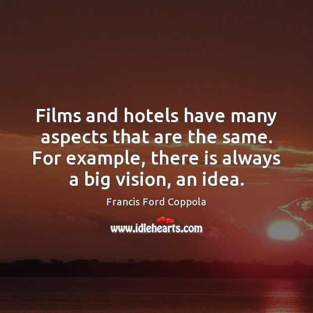 Image, Films and hotels have many aspects that are the same. For example,