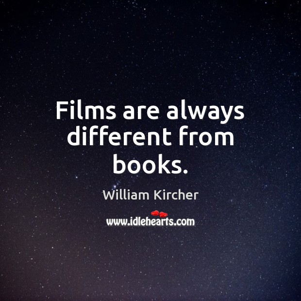 Films are always different from books. Image