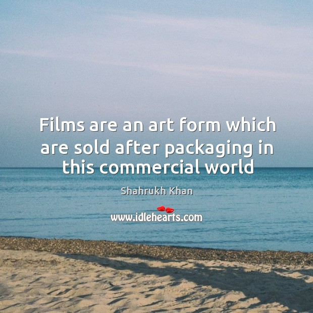 Films are an art form which are sold after packaging in this commercial world Image