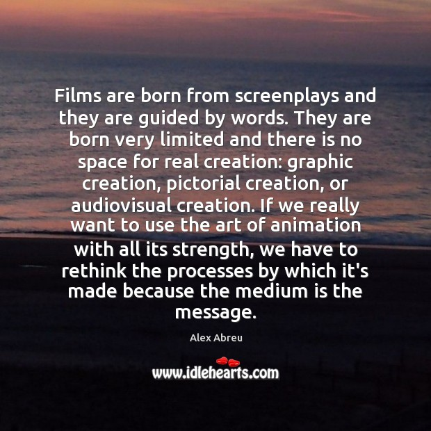 Films are born from screenplays and they are guided by words. They Image