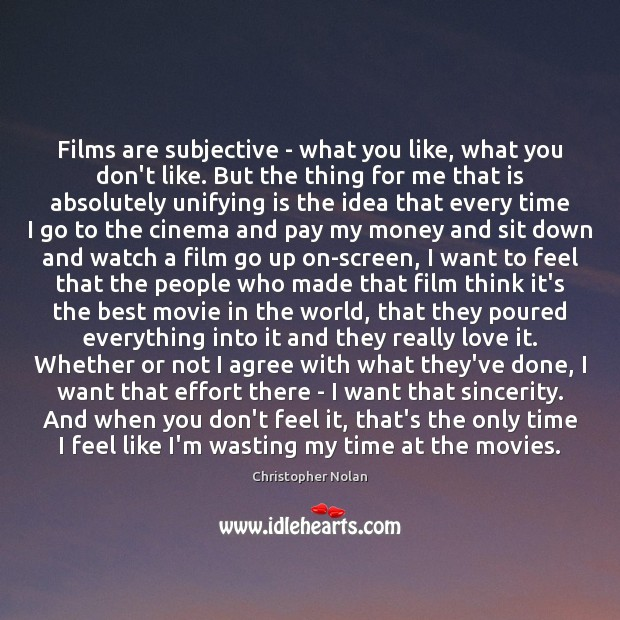 Films are subjective – what you like, what you don't like. But Agree Quotes Image
