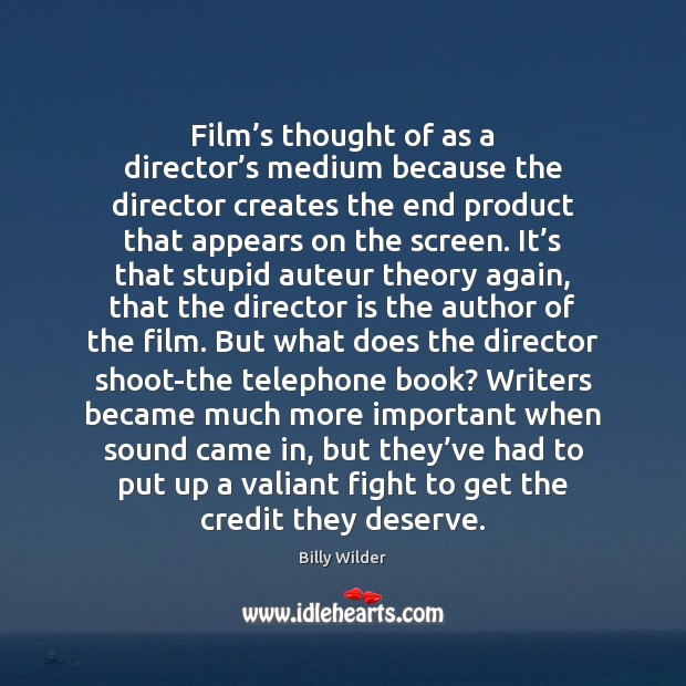 Image, Film's thought of as a director's medium because the director