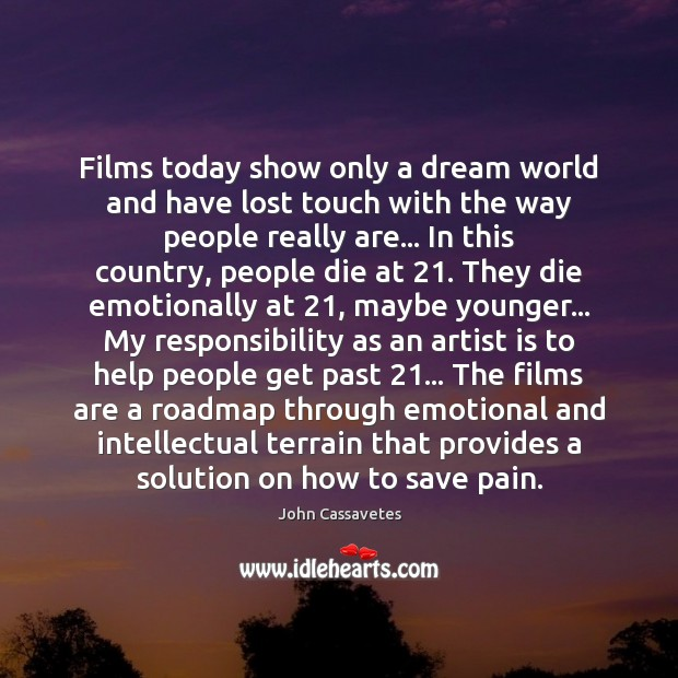 Image, Films today show only a dream world and have lost touch with