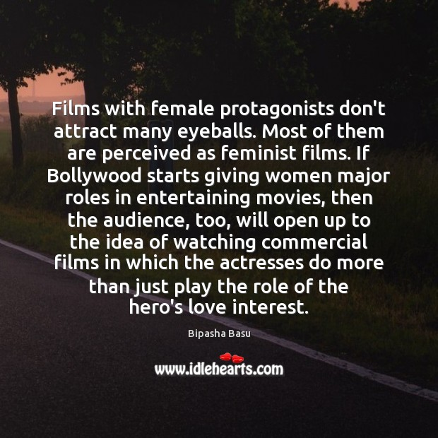 Films with female protagonists don't attract many eyeballs. Most of them are Image