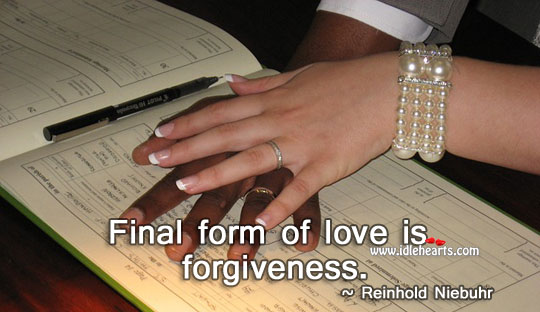 Final form of love is forgiveness Alone Quotes Image