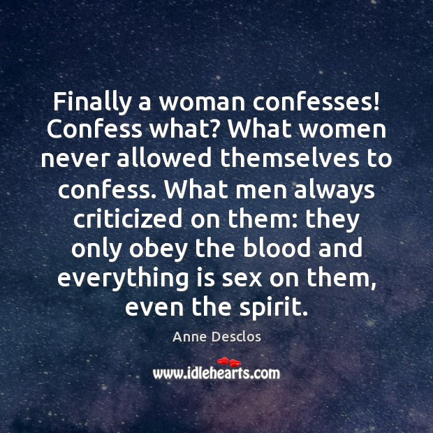 Image, Finally a woman confesses! Confess what? What women never allowed themselves to