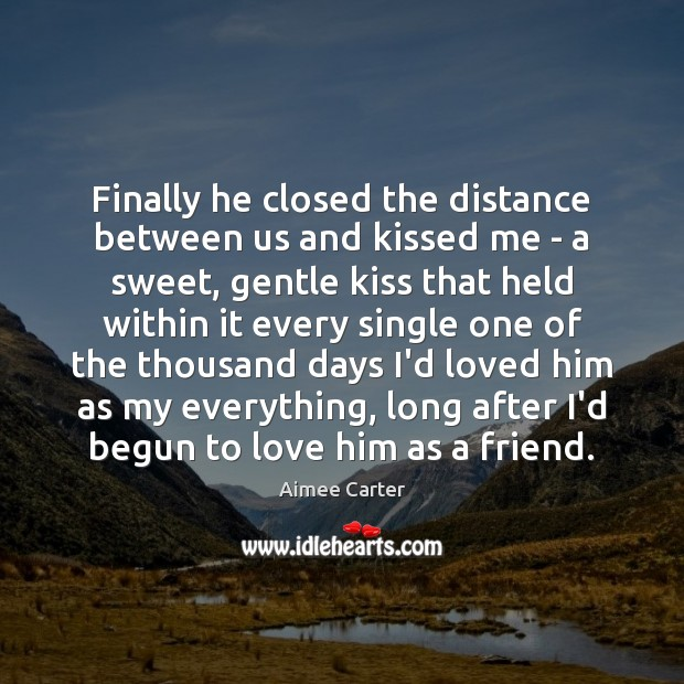 Image, Finally he closed the distance between us and kissed me – a