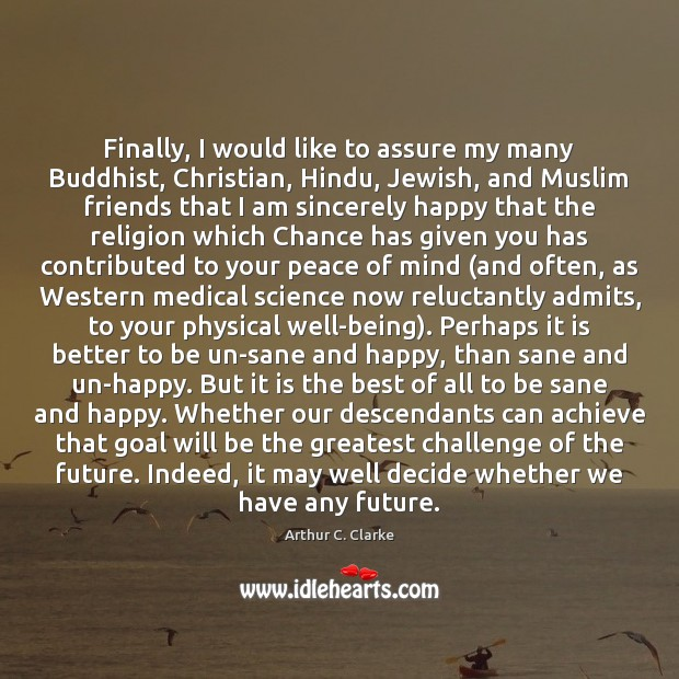 Finally, I would like to assure my many Buddhist, Christian, Hindu, Jewish, Medical Quotes Image