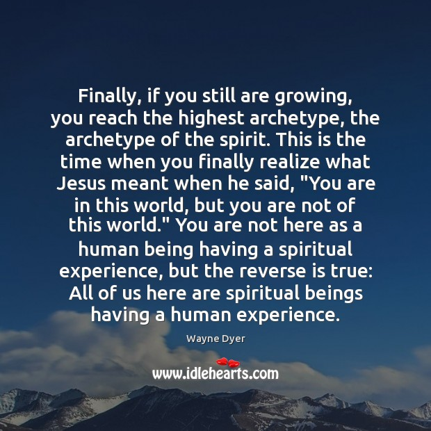 Image, Finally, if you still are growing, you reach the highest archetype, the