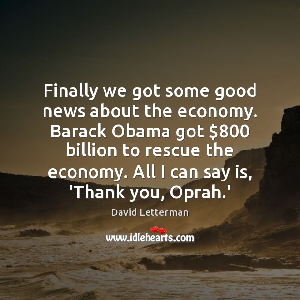 Finally we got some good news about the economy. Barack Obama got $800 Image
