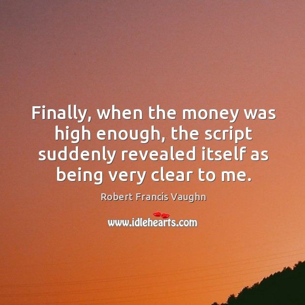 Finally, when the money was high enough, the script suddenly revealed itself as being very clear to me. Image