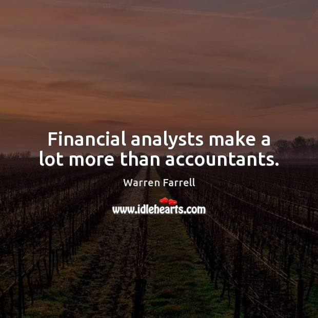 Financial analysts make a lot more than accountants. Image