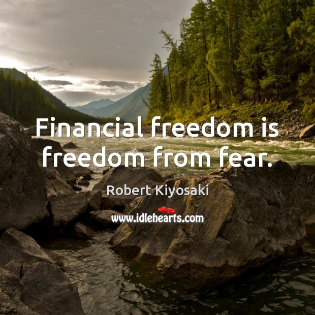 Financial freedom is freedom from fear. Freedom Quotes Image