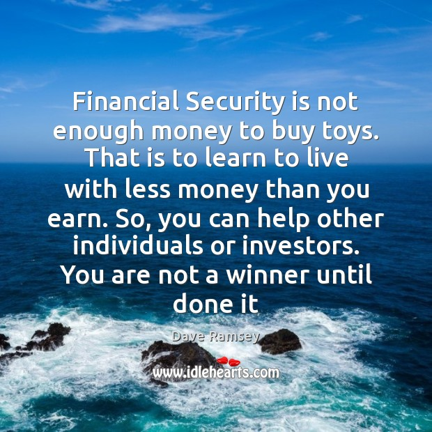 Financial Security is not enough money to buy toys. That is to Dave Ramsey Picture Quote