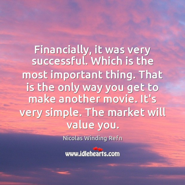 Financially, it was very successful. Which is the most important thing. That Image