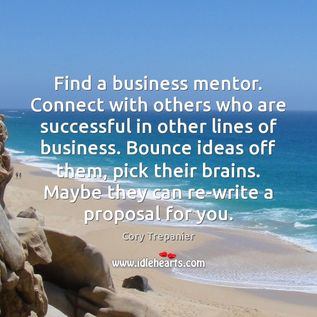 Find a business mentor. Connect with others who are successful in other Image