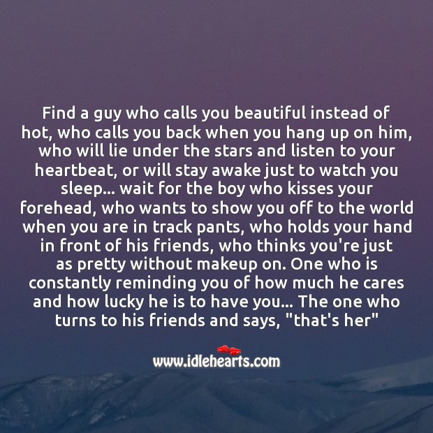 Find a guy who constantly reminds you of how much he cares and how lucky he is to have you. Lie Quotes Image