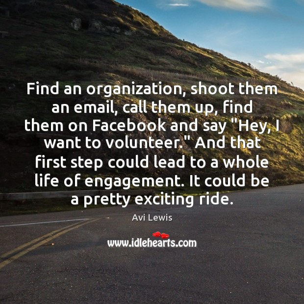 Image, Find an organization, shoot them an email, call them up, find them