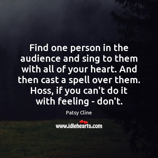 Find one person in the audience and sing to them with all Image