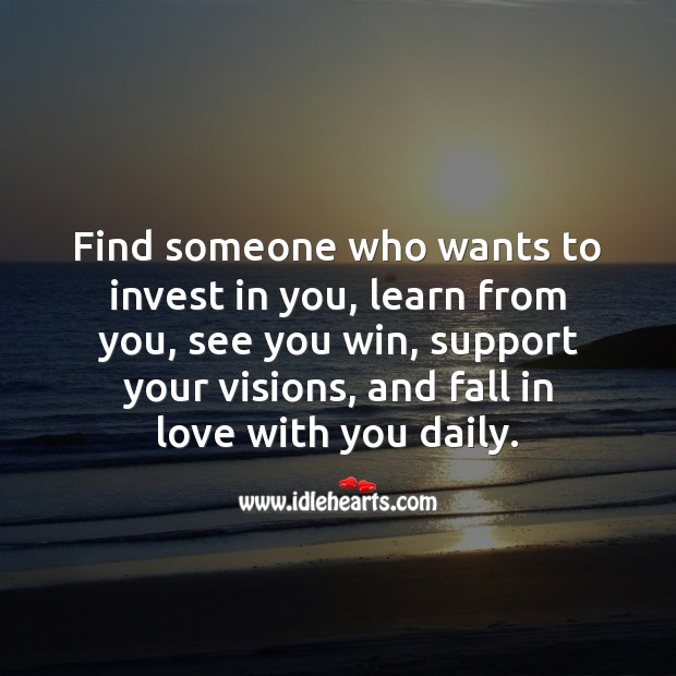 Find someone who wants to invest in you Falling in Love Quotes Image