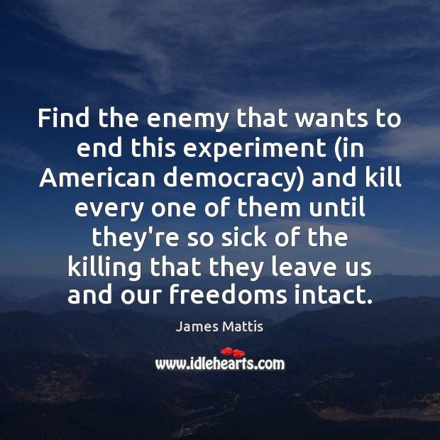 Image, Find the enemy that wants to end this experiment (in American democracy)