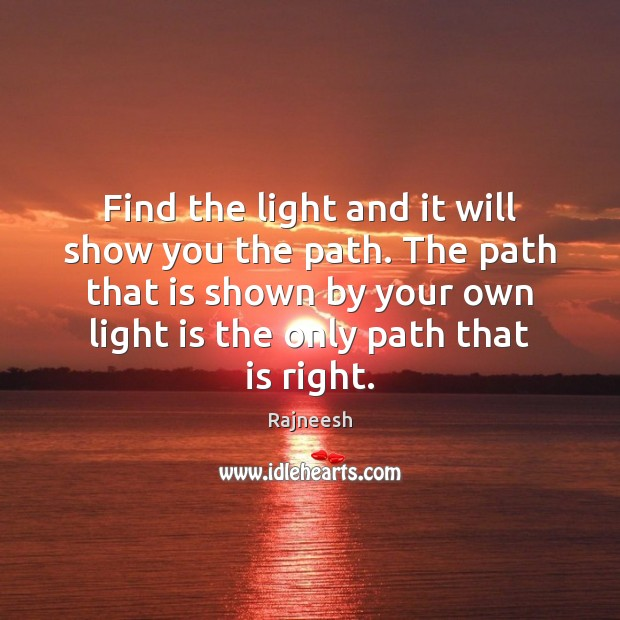 Image, Find the light and it will show you the path. The path