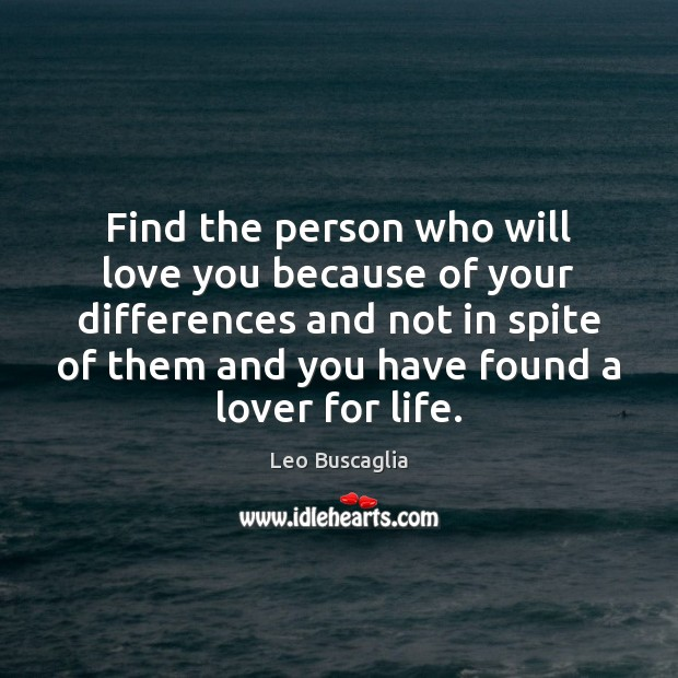 Image, Find the person who will love you because of your differences and