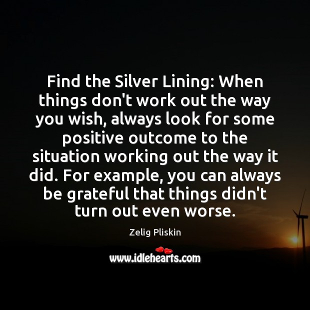 Image, Find the Silver Lining: When things don't work out the way you
