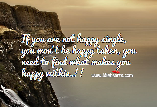 Image, If you are not happy single, you won't be happy taken.