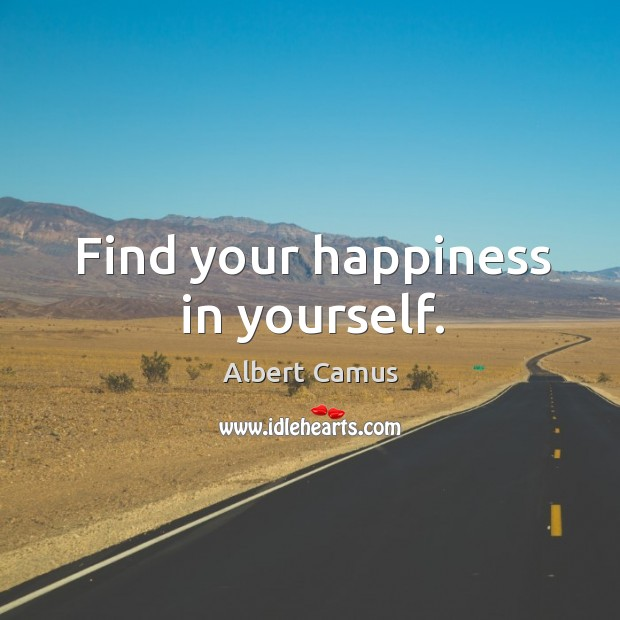 Image, Find your happiness in yourself.