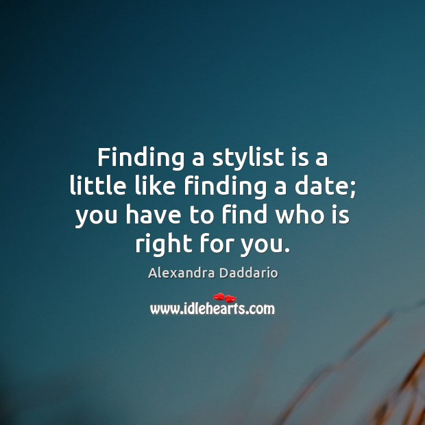 Image, Finding a stylist is a little like finding a date; you have to find who is right for you.