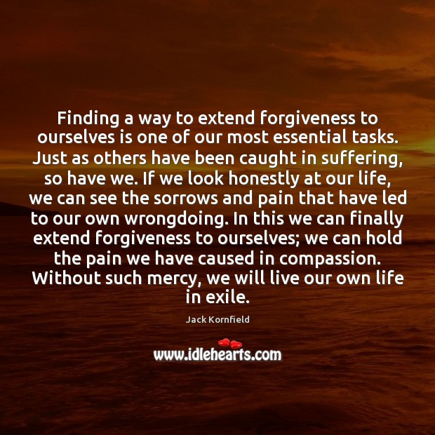 Finding a way to extend forgiveness to ourselves is one of our Image