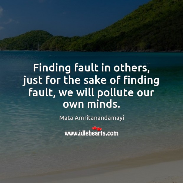 Finding fault in others, just for the sake of finding fault, we Image