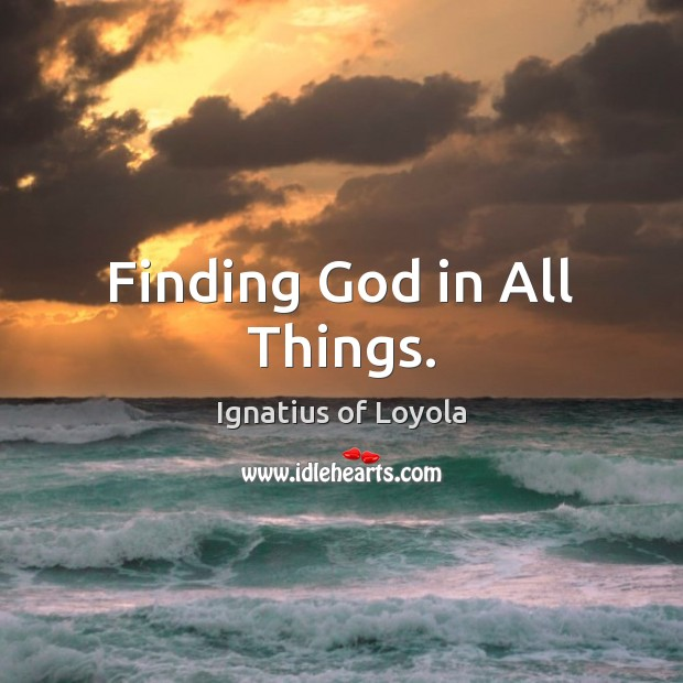 Finding God in All Things. Image