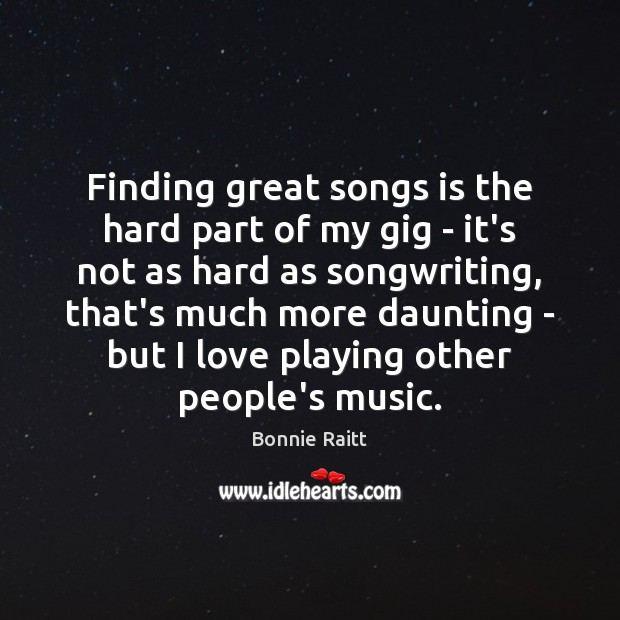 Finding great songs is the hard part of my gig – it's Image