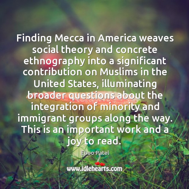 Image, Finding Mecca in America weaves social theory and concrete ethnography into a