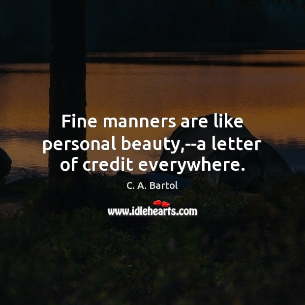 Image, Fine manners are like personal beauty,–a letter of credit everywhere.