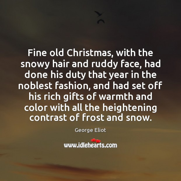 Image, Fine old Christmas, with the snowy hair and ruddy face, had done
