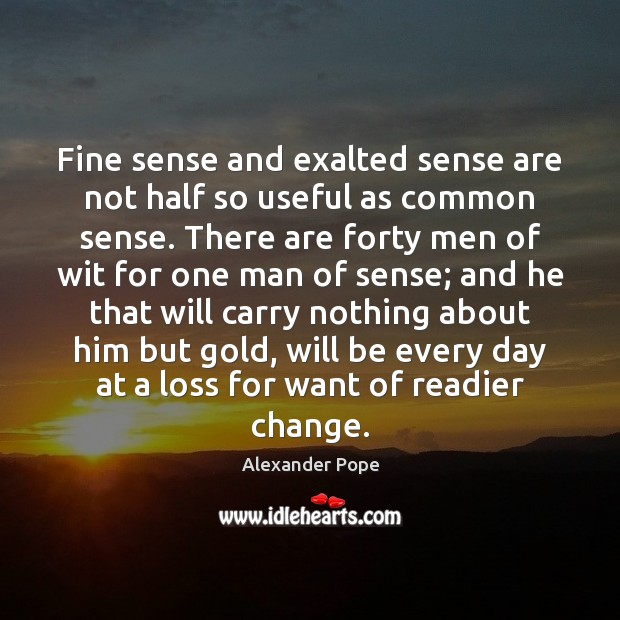 Image, Fine sense and exalted sense are not half so useful as common