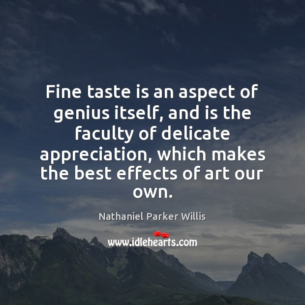 Fine taste is an aspect of genius itself, and is the faculty Image