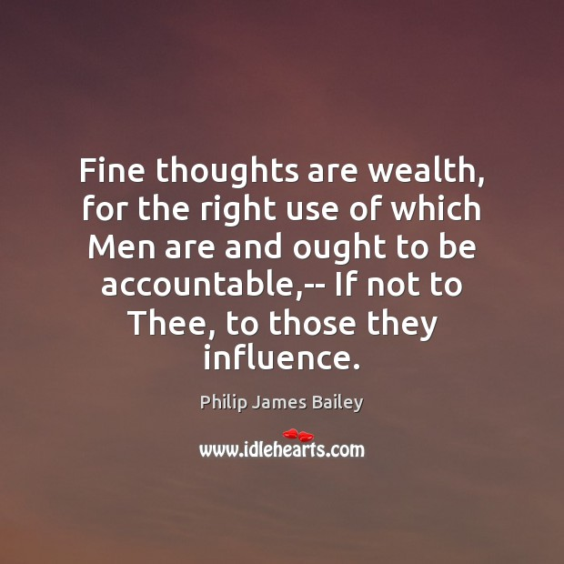 Fine thoughts are wealth, for the right use of which Men are Image