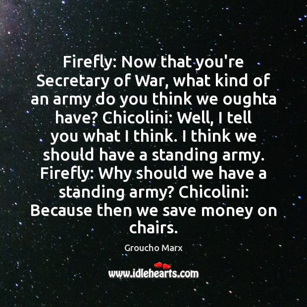 Firefly: Now that you're Secretary of War, what kind of an army Image