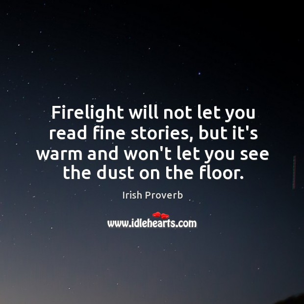 Image, Firelight will not let you read fine stories