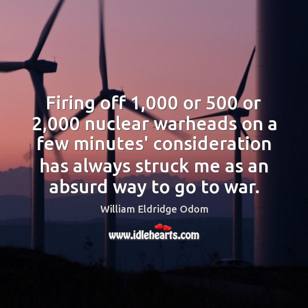 Firing off 1,000 or 500 or 2,000 nuclear warheads on a few minutes' consideration has Image