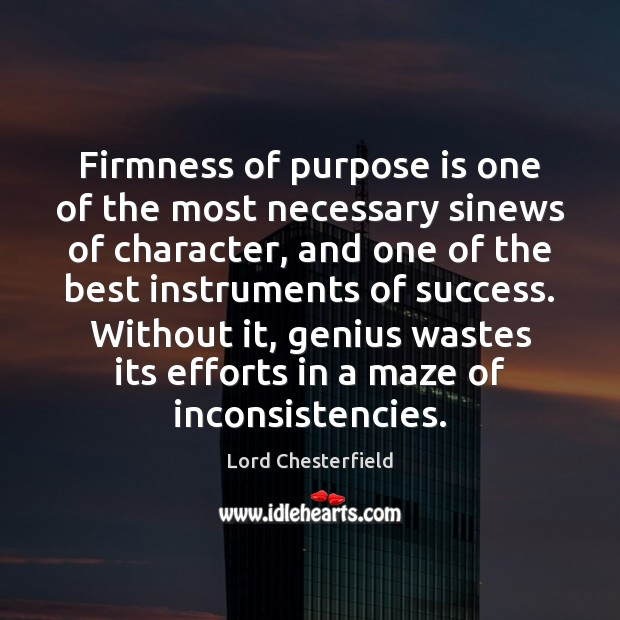 Image, Firmness of purpose is one of the most necessary sinews of character,