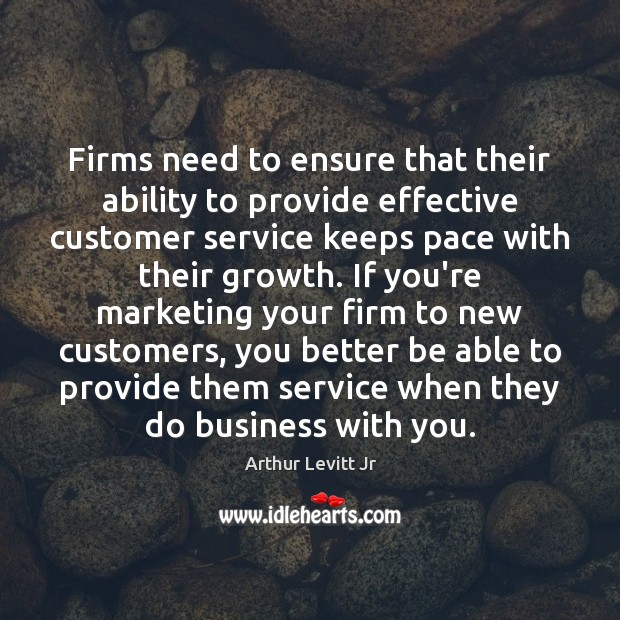Firms need to ensure that their ability to provide effective customer service Image
